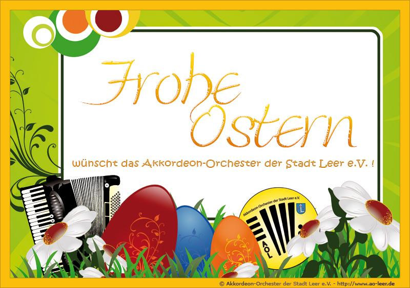 Wir wünschen allen Freunden und Fans des Akkordeon-Orchesters der Stadt Leer e.V., sowie allen Freunden und Fans der Akkordeonmusik 'Frohe Ostern'!